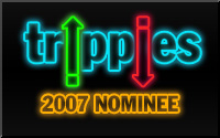 Trippies 2007 Official Nominee - Vote Now!